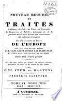 Nouveau recueil de traités d'alliance, de paix, de trève... et de plusieurs autres actes servant à la connaissance des relations étrangères des puissances... de l'Europe... depuis 1808 jusqu'à présent: pt. 1. 1822-1823 incl. pt. 2. 1824-1826 incl