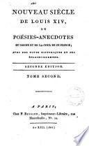Nouveau siècle de Louis 14. ou Poésies-anecdotes du Règne et de la Cour de ce Prince, avec des notes historiques et des éclaircissements. Tome premier [-quatriéme]