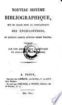 Nouveau Sisteme bibliographique, mis en usage pour la connaissance des Enciclopedies, en quelque langue qu'elles soient ecrites
