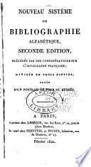 Nouveau sistême de bibliographie alfabétique, seconde édition, précédée par des considérations sur l'ortographe française; divisée en trois parties, ornée d'un portrait de Toth ou Hermés