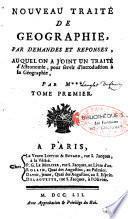 Nouveau traité de géographie par demandes et réponses auquel on a joint un traité d'astronomie