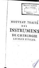 Nouveau traité des instrumens de chirurgie les plus utiles [...]