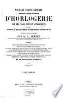 Nouveau traité général élémentaire, pratique et théorique d'horlogerie pour les usages civils et astronomiques suivant les principes des meilleurs auteurs et progrès récents de la science et de l'art