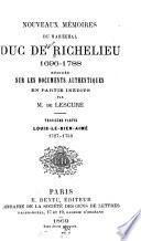 Nouveaux mémoires du maréchal duc de Richelieu, 1696-1788