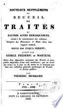 Nouveaux supplements au recueil de traités et d'autres altes remarquables