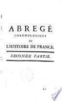 Nouvel abregé chronologique de l ́Histoire de France,en deux parties