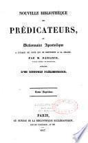 Nouvelle bibliothèque des prédicateurs ou Dictionnaire apostolique à l'usage de ceux qui se destinent à la chaire
