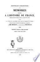 Nouvelle collection des mémoires pour servir a l'histoire de France depuis le 13. siècle jusqu'a la fin du 18