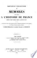 Nouvelle collection des mémoires pour servir à l'histoire de France depuis le XIIIe siècle jusqu'à la fin du XVIIIe