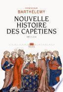 Nouvelle Histoire des Capétiens. (987-1214)