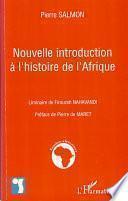 Nouvelle introduction à l'histoire de l'Afrique