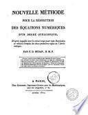 Nouvelle méthode pour la résolution des équations numériques d'un degrè quelconque; d'apres laquelle tout le calcul exige pour cette resolution se reduit a l'emploi de deux premieres regles de l'arithmetique: par F.D. Budan ..