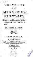 Nouvelles des missions orientales, reçues au séminaire des missions étrangères, à Paris, en 1785 et 1786