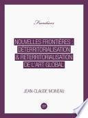 Nouvelles Frontières : déterritorialisation & reterritorialisation de l'art global