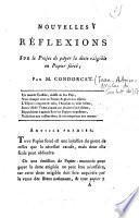 Nouvelles réflexions sur le Projet de payer la dette exigible en Papier forcé ; par M. Condorcet