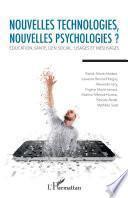 Nouvelles technologies, nouvelles psychologies ?
