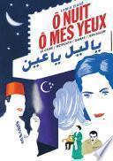 Ô nuit, ô mes yeux. Le Caire / Beyrouth / Damas / Jérusalem