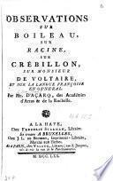 Observations sur Boileau, sur Racine, sur Crébillon, sur Monsieur de Voltaire et sur la langue françoise en général