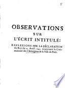 Observations sur l'écrit intitulé : Réflexions sur la déclaration du roi du 23 avril 1743. Concernant la communauté des chirurgiens de la ville de Paris.