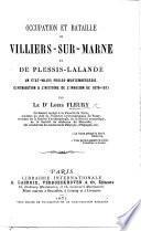 Occupation et bataille de Villiers-sur-Marne et de Plessis-Lalande ... Contribution à l'histoire de l'invasion de 1870-1871