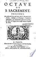 Octave du S. Sacrement preschée par Mre Guillaume de S.-Martin...