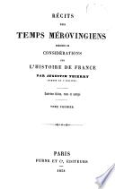 Oeuvres complètes de Augustin Thierry: Récits des temps mérovingiens