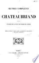 Oeuvres complètes de Chateaubriand augm. d'un essai sur la vie et les ouvrages de l'auteur ...