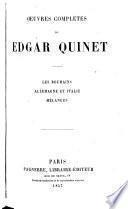 OEuvres complètes de Edgar Quinet ...: Les Roumains. Allemagne et Italie. Mèlanges