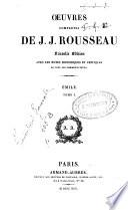 Oeuvres completes de J. J. Rousseau... Avec les notes historiques et critiques de tous les commentateurs