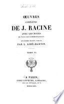 Oeuvres complètes de J. Racine: Discours académiques. Lettres. Pièces diverses attribuées à Jean Racine