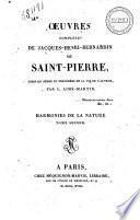 Oeuvres completes de Jacques-Henri-Bernardin de Saint-Pierre, mises en ordre et precedees de la vie de l'auteur, par L. Aime-Martin. Tome premier -douzieme
