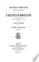 Oeuvres complètes de M. le vicomte de Chateaubriand: Etudes historiques