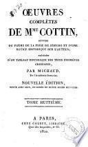 Oeuvres complètes de Mme Cottin suivies du poème de la prise de Jéricho et d'une notice historique sur l'auteur; précédées d'un tableau historique des trois premières croisades, par Michaud
