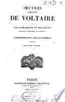 Oeuvres complètes de Voltaire avec des remarques et des notes historiques, scientifiques et littéraires ...: Correspondance avec d'Alembert. 1828