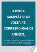 OEuvres complètes de Voltaire: Correspondance (années 1711-1776, nos 1-9750) 1880-82