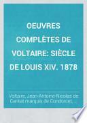 OEuvres complètes de Voltaire: Siècle de Louis XIV. 1878