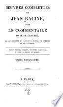 Oeuvres complettes avec le commentaire de m. de La Harpe: Esther. Athalie. Poésies diverses. Extraits et traductions en prose