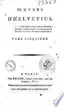 Oeuvres d'Helvetius... Tome premier (-cinquieme)