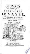 OEUVRES DE FRANCOIS DE LA MOTHE LE VAYER, TOME III