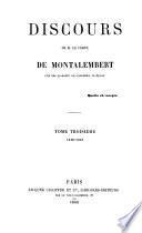 Oeuvres de M. le comte de Montalembert: Discours. 2. éd. 1892