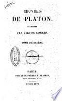 Oeuvres de Platon, traduites par Victor Cousin. Tome premier [-treizième]