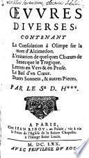 Oeuvres divers, contenant La Consolation à Olimpe sur la mort d'Alcimedon, L'imitation de quelques Choeurs de Senecque le Tragique ...