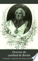 Oeuvres du cardinal de Bernis ...