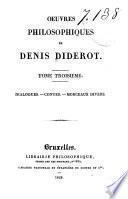 Oeuvres philosphiques de Denis Diderot: Dialogues, contes, morceaux divers. 288 p