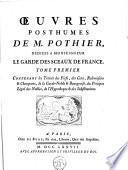Oeuvres posthumes de M. Pothier: Contenant les traités des fiefs, des cens, relevoisons & champarts, de la garde-noble & bourgeoise, du préciput légal des nobles, de l' hypothèque & des substitutions