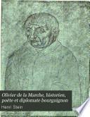 Olivier de la Marche, historien, poéte et diplomate bourguignon