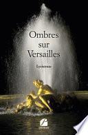 Ombres sur Versailles