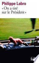 On a tiré sur le Président (Kennedy)
