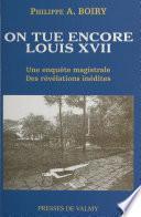 On tue encore Louis XVII
