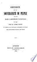 Opinion sur la souveraineté du peuple, prononcée dans l'Assemblée nationale, en 1790, par M. l'abbé Maury, et publiée sur les manuscrits autographes de l'auteur